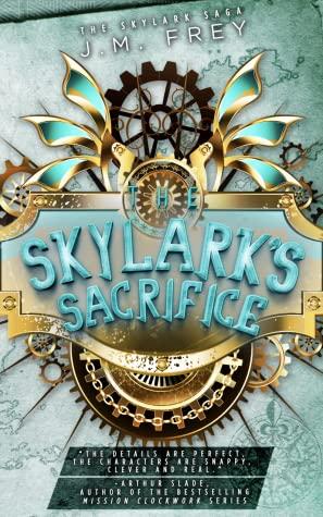 The Skylark's Sacrifice by J.M. Frey