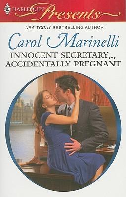 Innocent Secretary...Accidentally Pregnant by Carol Marinelli