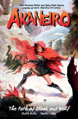 Akaneiro: The Path of Cloak and Wolf by Justin Aclin