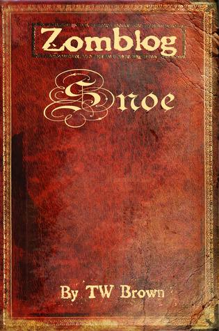 Zomblog: Snoe by T.W. Brown
