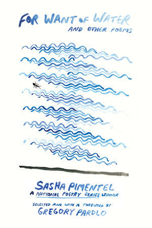 For Want of Water and Other Poems by Sasha Pimentel