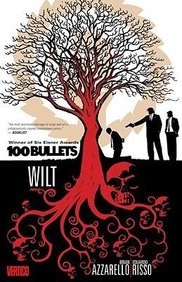 100 Bullets, Vol. 13: Wilt by Eduardo Risso, Brian Azzarello