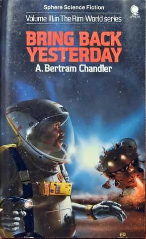Bring Back Yesterday by A. Bertram Chandler