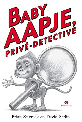 Baby Aapje, privé-detective by Brian Selznick, David Serlin