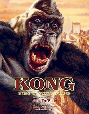 Kong: King of Skull Island by Brad Strickland, Joe DeVito