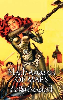 Black Amazon of Mars by Leigh Brackett