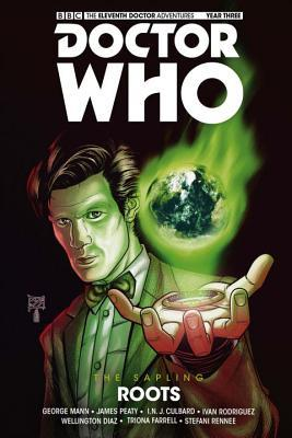 Doctor Who: The Eleventh Doctor: The Sapling Vol 2: Roots by Triona Farrell, Alex Paknadel, George Mann, I.N.J. Culbard, Wellington Diaz, Ivan Rodriguez