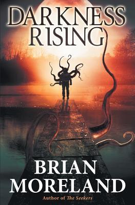 Darkness Rising: A Horror Novella by Brian Moreland