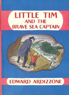 Little Tim and the Brave Sea Captain by Edward Ardizzone