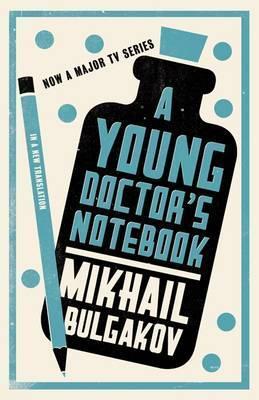 A Young Doctor's Notebook by Mikhail Bulgakov, Hugh Aplin