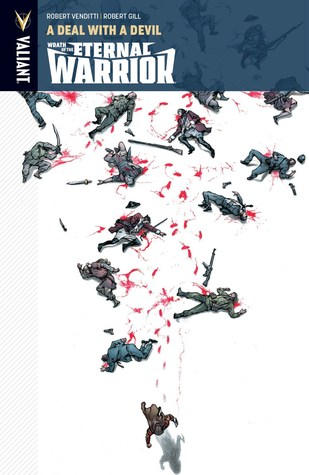 Wrath of the Eternal Warrior, Volume 3: Deal With a Devil by Dave Sharpe, Pete Pantazis, Robert Venditti, Michael Spicer, Al Barrionuevo, Robert Gill