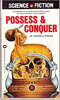 Possess and Conquer by Wenzell Brown