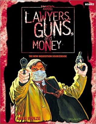 Lawyers, Guns & Money: The New Inquisition Sourcebook by Greg Stolze