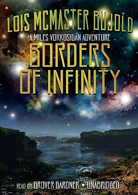 Borders Of Infinity by Grover Gardner, Lois McMaster Bujold