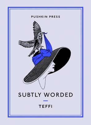 Subtly Worded by Anne Marie Jackson, Teffi, Robert Chandler, Тэффи