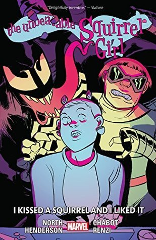 The Unbeatable Squirrel Girl, Vol. 4: I Kissed a Squirrel and I Liked It by Jacob Chabot, Erica Henderson, Ryan North, Rico Renzi