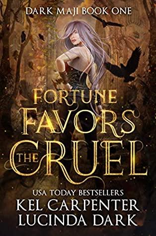 Fortune Favors the Cruel by Lucinda Dark, Kel Carpenter