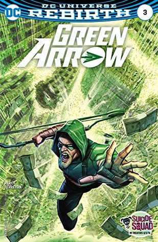 Green Arrow (2016-) #3 by Benjamin Percy, Juan Ferreyra