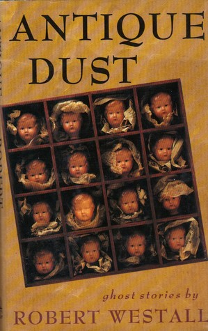 Antique Dust: Ghost Stories by Robert Westall