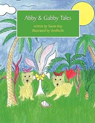 Abby & Gabby Tales by Susan Kay