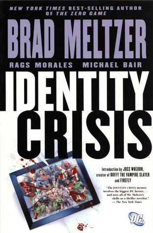 Identity Crisis by Michael Bair, Rags Morales, Joss Whedon, Brad Meltzer