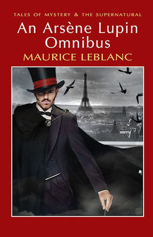An Arsène Lupin Omnibus by David Stuart Davies, Maurice Leblanc