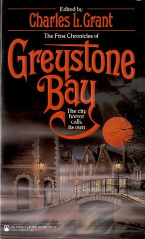 The First Chronicles of Greystone Bay by Charles L. Grant