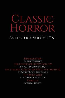 Classic Horror: Anthology Volume One by Robert Louis Stevenson, Washington Irving, Clemence Housman