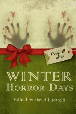Winter Horror Days by Kevin Wetmore, Janet Joyce Holden, Eric J. Guignard