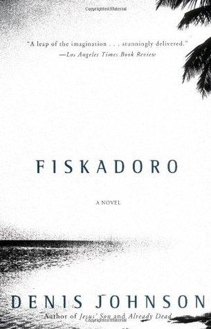 Fiskadoro by Denis Johnson
