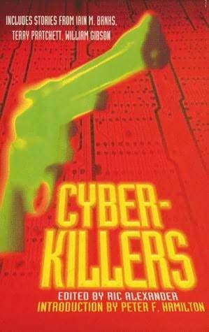 Cyber-Killers by Ric Alexander, Terry Pratchett, Pat Cadigan