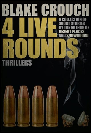 Four Live Rounds by Blake Crouch, J.A. Konrath