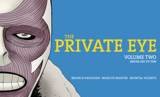 The Private Eye, Volume Two by Brian K. Vaughan, Marcos Martín, Muntsa Vicente