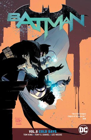 Batman, Volume 8: Cold Days by Mark Buckingham, Tom King, Tony S. Daniel, Lee Weeks, Matt Wagner