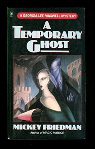 A Temporary Ghost by Mickey Friedman