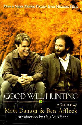 Good Will Hunting by Ben Affleck, Gus Van Sant, Matt Damon