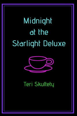 Midnight at the Starlight Deluxe by Teri Skultety