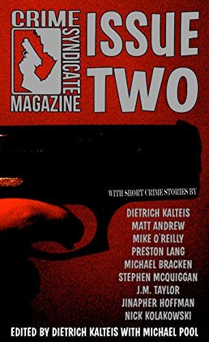 Crime Syndicate Magazine: Issue Two by Mike O'Reilly, Preston Lang, J.M. Taylor, Matt Andrew, Michael Pool, Nick Kolakowski, Michael Bracken, Dietrich Kalteis, Stephen McQuiggan, Jinapher Hoffman