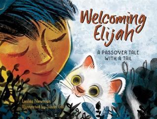 Welcoming Elijah: A Passover Tale with a Tail by Lesléa Newman, Susan Gal