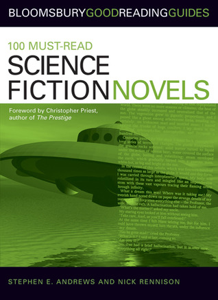100 Must-read Science Fiction Novels by Christopher Priest, Stephen E. Andrews, Nick Rennison