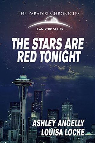 The Stars are Red Tonight: The Paradisi Chronicles by Louisa Locke, Rey Wright, Rey Wright