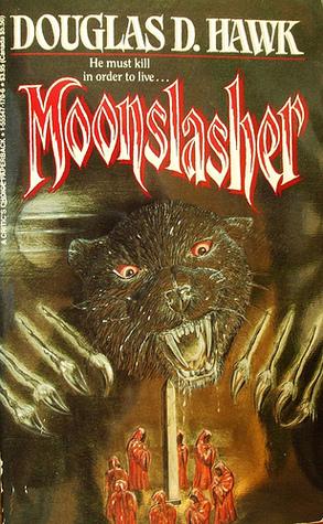 Moonslasher by Douglas D. Hawk