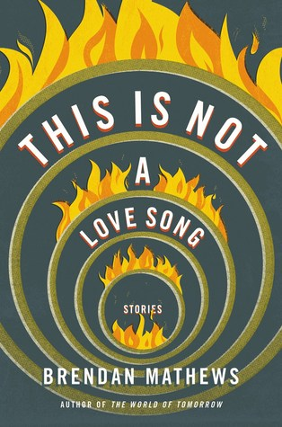 This Is Not a Love Song by Brendan Mathews