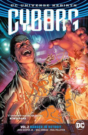 Cyborg, Volume 2: Danger in Detroit by John Semper Jr., Paul Pelletier, Will Conrad