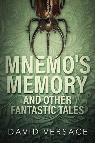 Mnemo's Memory and Other Fantastic Tales by David Versace