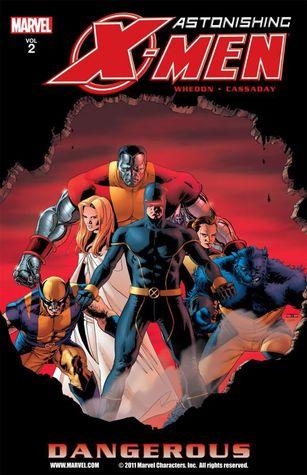 Astonishing X-Men, Volume 2: Dangerous by John Cassaday, Joss Whedon