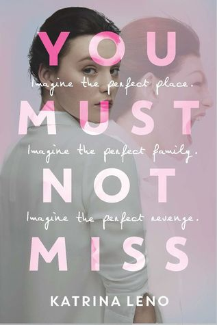 You Must Not Miss by Katrina Leno