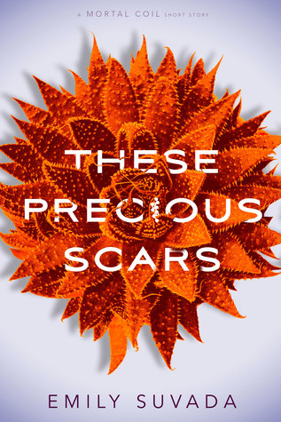 These Precious Scars by Emily Suvada
