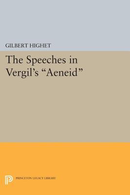The Speeches in Vergil's Aeneid by Gilbert Highet