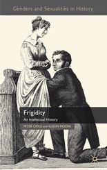 Frigidity: An Intellectual History by Alison Moore, Peter Cryle